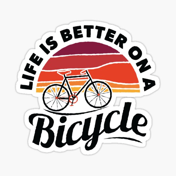 Life Is Better On A Bicycle Cycling Art Design With Quote Slogan  Sticker