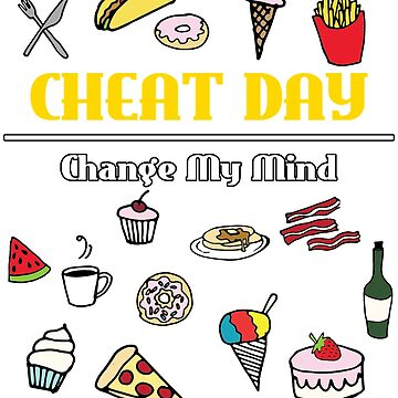 Cheat Day Change My Mind by SheerioEffect
