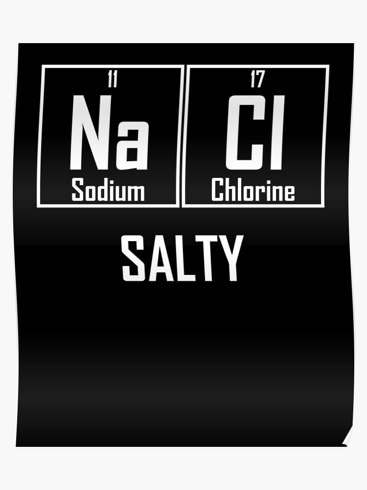 Salty Nacl Salz Lustige Chemie Chemische Element Witz Poster