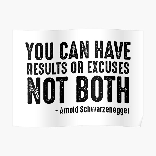 You Can Have Results Or Excuses Not Both Poster