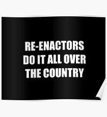 Re-enactors Do It  Poster