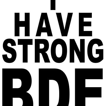 I Have Strong BDE by LemoBoy