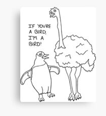 Black and White Flightless Birds - If You're A Bird, I'm A Bird Canvas Print