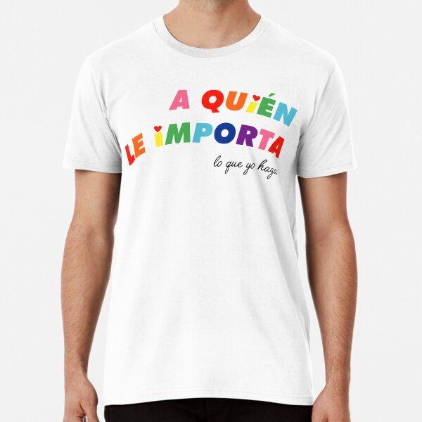 A quién le importa Premium T-Shirt