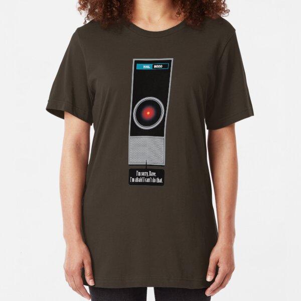 HAL 9000 Quote - I'm sorry, Dave. I'm afraid I can't do that Slim Fit T-Shirt