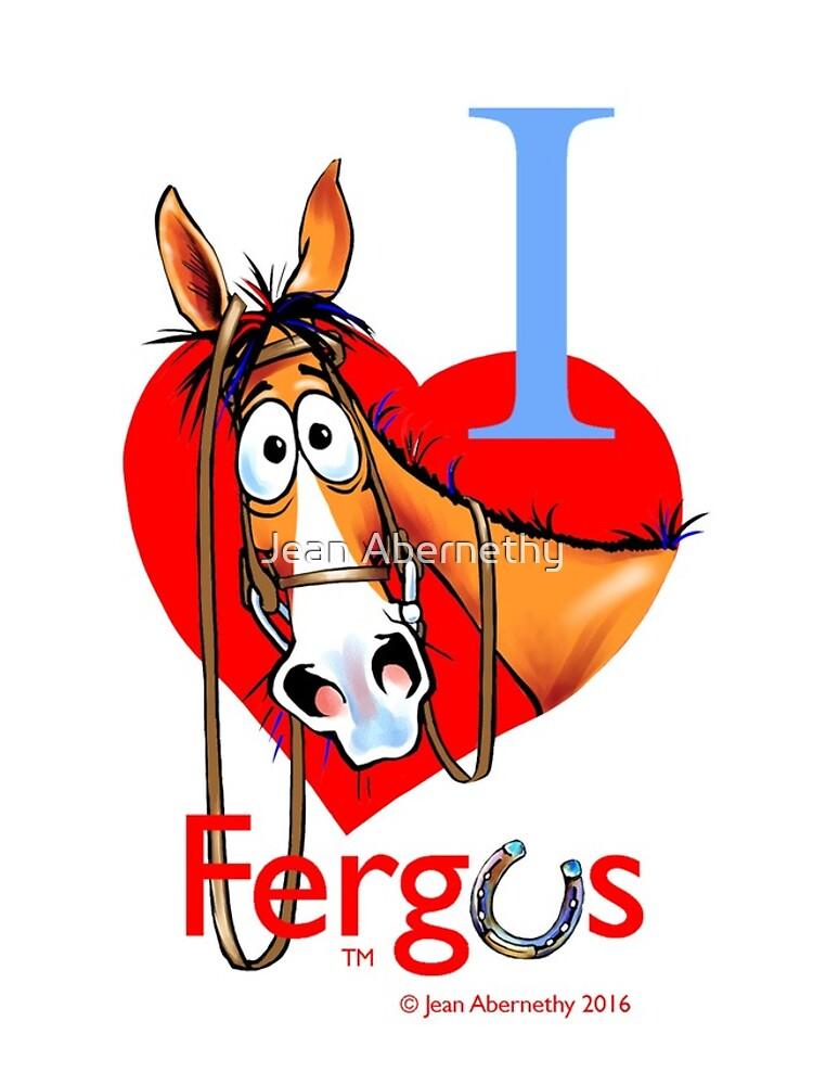 "Fergus the Horse: ""I <3 Fergus"" by JeanAbernethy"