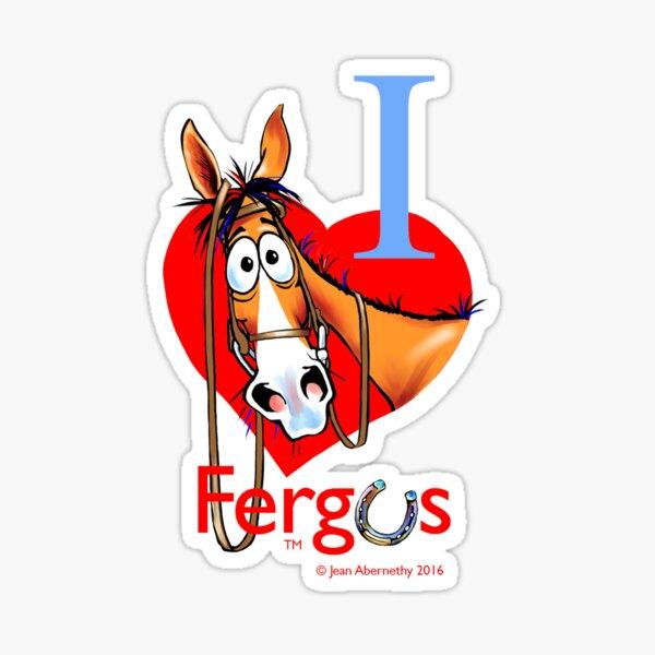 "Fergus the Horse: ""I <3 Fergus"" Sticker"
