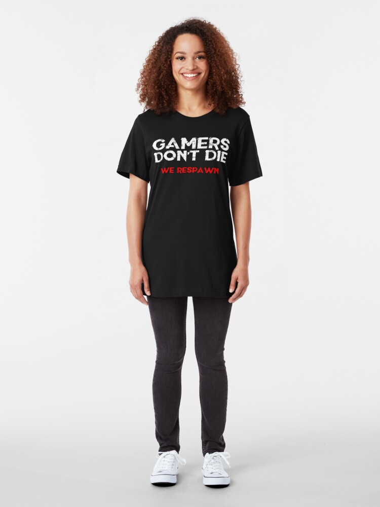 Alternate view of Gamers Don't Die Slim Fit T-Shirt