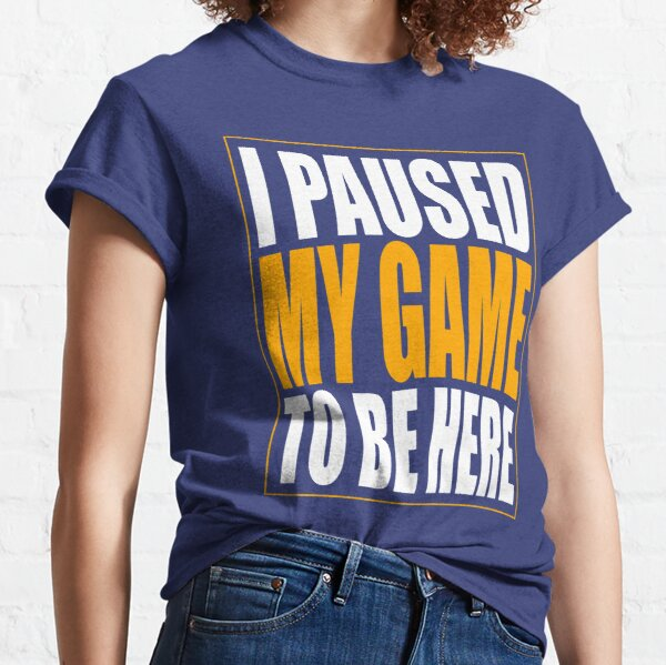 J'ai mis mon jeu en pause T-shirt classique