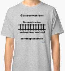 WazUp! - Conservatism the Modern day Underground Railroad Classic T-Shirt