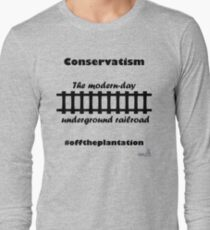WazUp! - Conservatism the Modern day Underground Railroad Long Sleeve T-Shirt