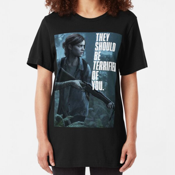 The Last of us 2 Part II Ellie terrified of You T-shirt Poster And More Slim Fit T-Shirt