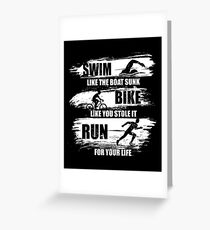 Schwimme wie das Boot Sunk Bike wie du es gestohlen hast Lauf für dein Leben, Sport Triathlon Grußkarte