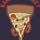 Want A Pizza Me? by Wizz Kid