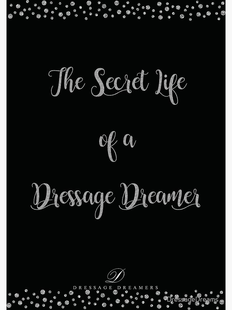 The Secret Life of a Dressage Dreamer- Notebook by DressageDreams