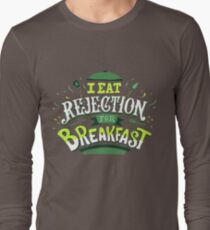 I Eat Rejection For Breakfast - Green Long Sleeve T-Shirt