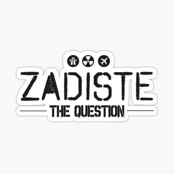 ZADIST THE QUESTION Sticker