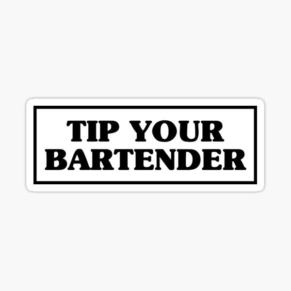 Tip your bartender Sticker