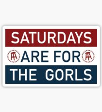 Saturdays are for the Gorls Sticker