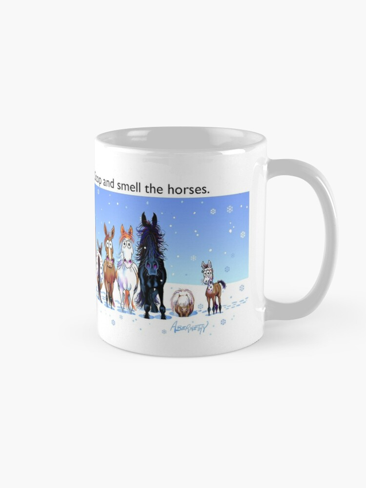 """Alternate view of Fergus the Horse: """"Life is short... Stop and smell the horses""""  Mug"""