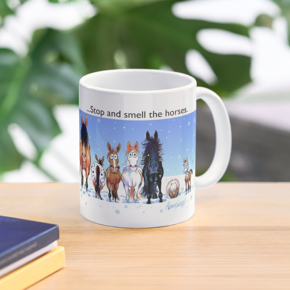 """Fergus the Horse: """"Life is short... Stop and smell the horses""""  Mug"""