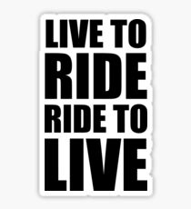 Pegatina Live to Ride. Ride to Live