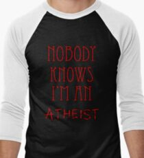 Nobody Knows I'm an Atheist Men's Baseball ¾ T-Shirt