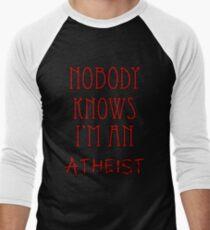 Nobody Knows I'm an Atheist Men's Baseball ¾ T-Shirt