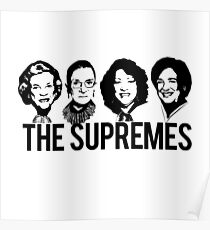 THE SUPREMES Supreme Court RBG Sotomayor Kagan Meme  Poster