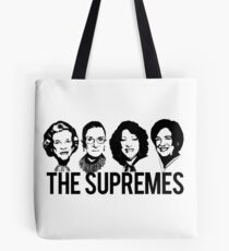 THE SUPREMES Supreme Court RBG Sotomayor Kagan Meme  Tote Bag