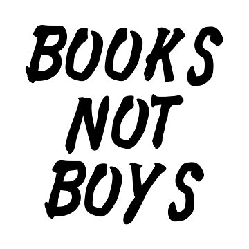 BOOKS NOT BOYS by alexbookpages