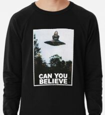 Can You Believe? Lightweight Sweatshirt