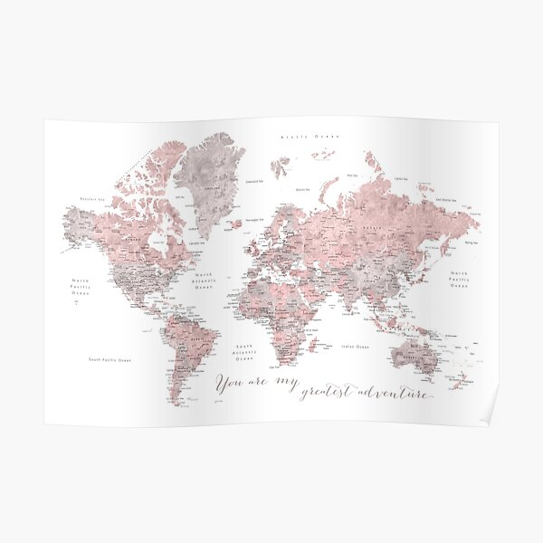 You are my greatest adventure world map in dusty pink and grey watercolor Poster