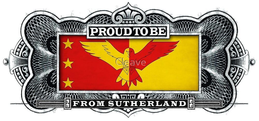 Proud To Be From Sutherland by Cleave