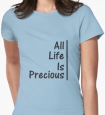 All Life is Precious Women's Fitted T-Shirt