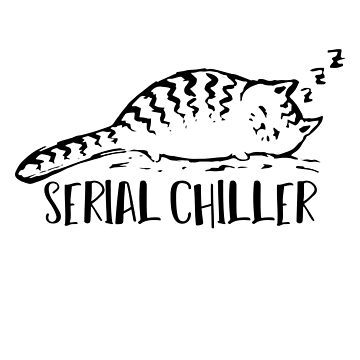 Serial Chiller - funny cute lazy sleepy cat cool  by e2productions