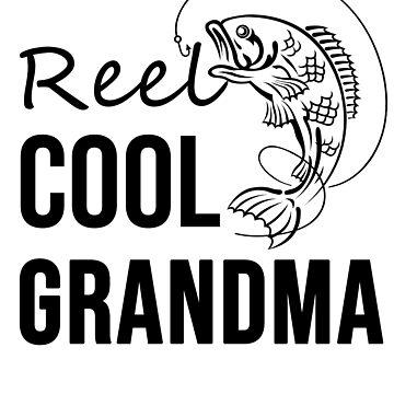 Reel Cool Grandma Fishing T-shirt by Betrueyou