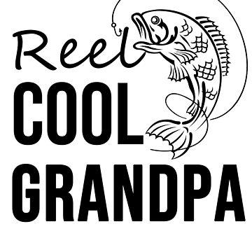 Reel Cool Grandpa Fishing T-shirt by Betrueyou