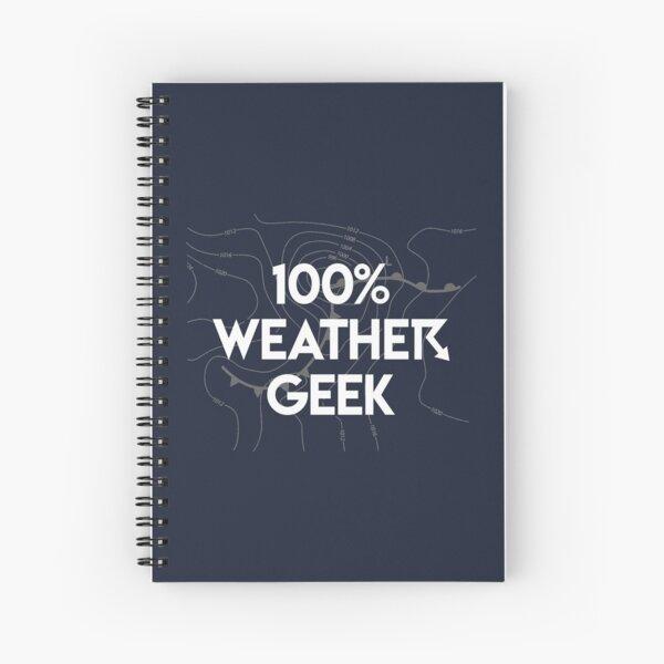 100% Weather Geek  Spiral Notebook
