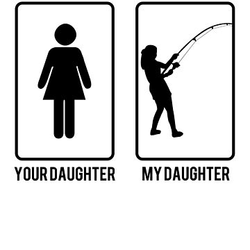 Your Daughter My Daughter Fishing T-shirt by Betrueyou