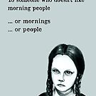 I don't like morning people  by Jenny Wood