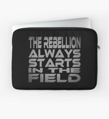 The Rebellion Always Starts in the Field Laptop Sleeve