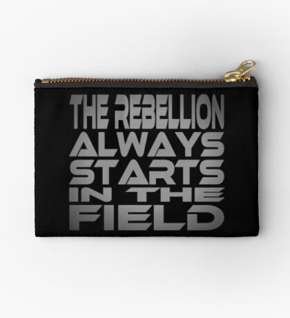 The Rebellion Always Starts in the Field Studio Pouch