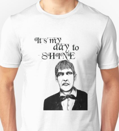 It's my day to shine. Lurch T-Shirt