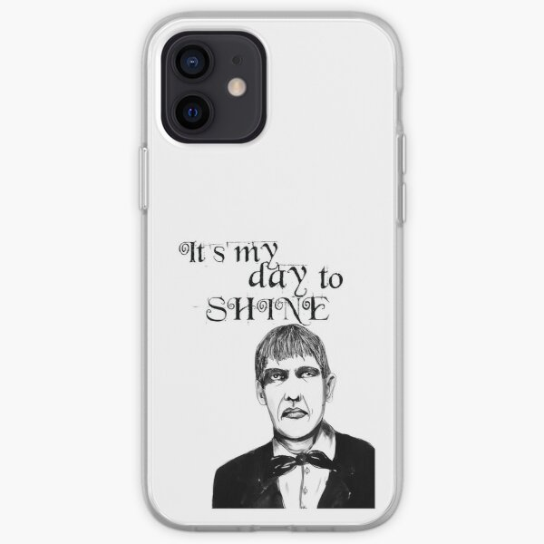 It's my day to shine. Lurch iPhone Soft Case
