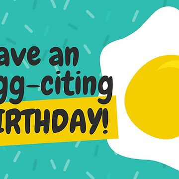 Funny Have an Egg-Citing Birthday Card by critterville
