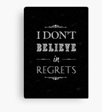 I dont believe in regrets quote Canvas Print