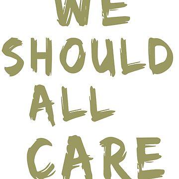 We should all care TShirt anti-Melania anti trump by arty-waaw