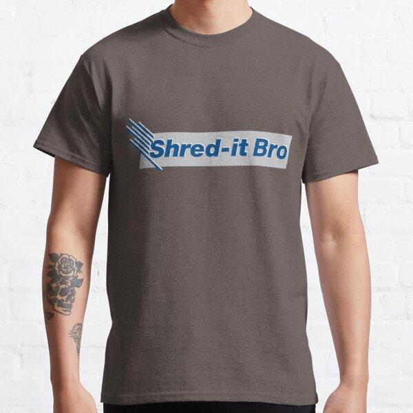 Shred It Bro Classic T-Shirt