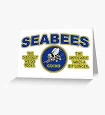THE DIFFICULT WE DO TODAY - SEABEES Greeting Card